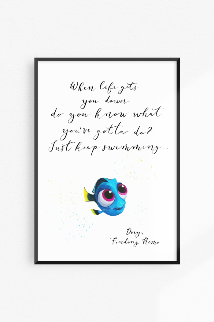 Dory Just keep swimming print